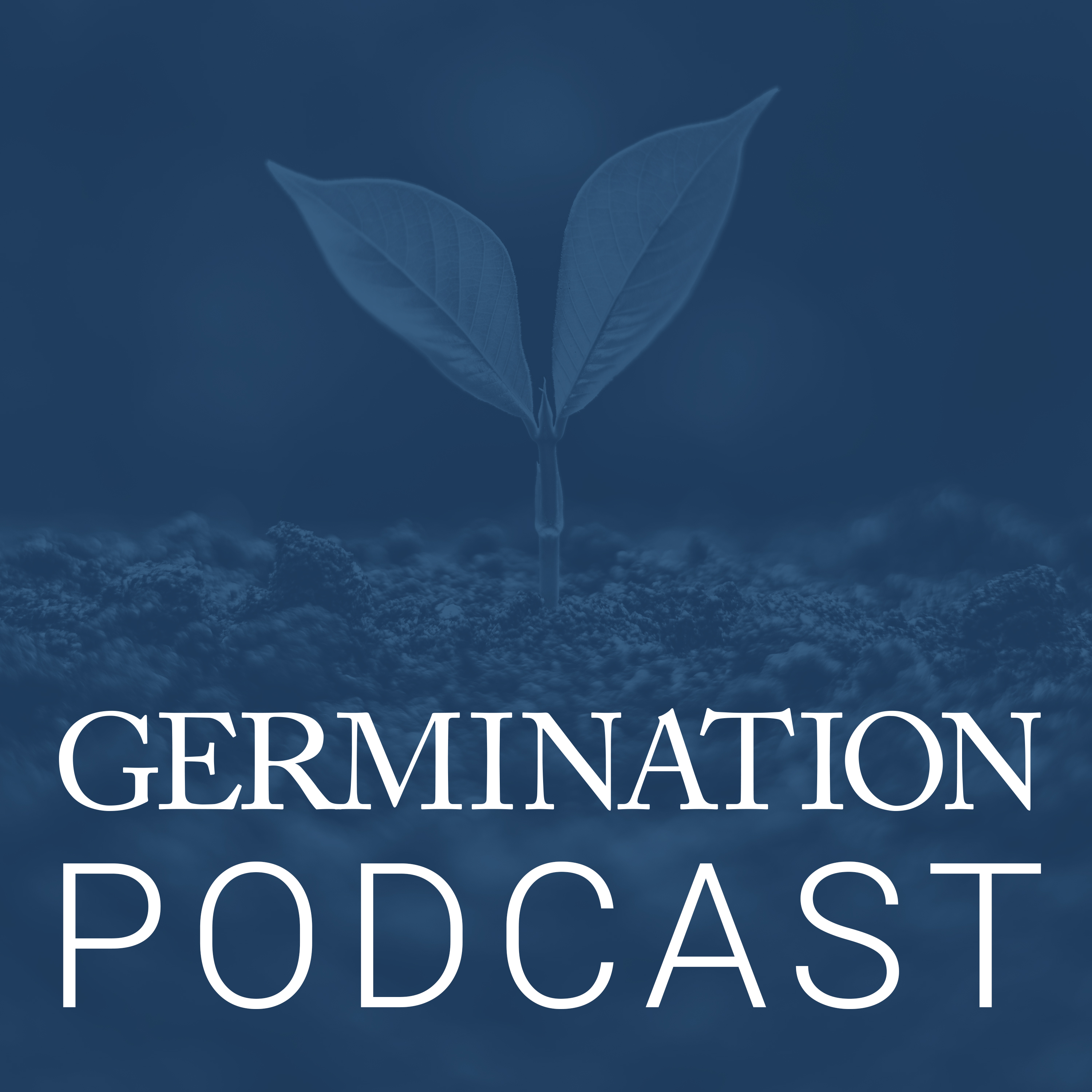 Germination Podcast